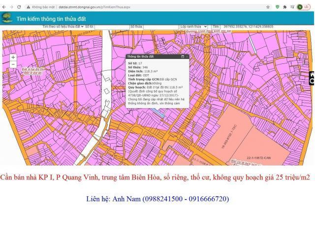 Cần bán nhà KP I, P Quang Vinh, trung tâm Biên Hòa, sổ riêng, thổ cư  giá 25 triệu/m2