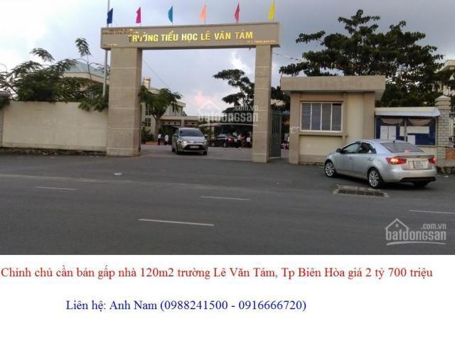 Chính chủ cần bán gấp nhà 120m2 gần trường Lê Văn Tám, Tp Biên Hòa giá 2 tỷ 700 triệu