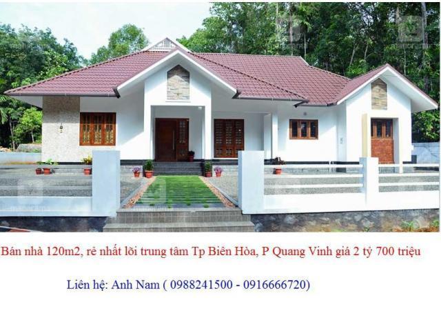 Bán nhà 120m2, rẻ nhất lõi trung tâm Tp Biên Hòa, P Quang Vinh giá 2 tỷ 700 triệu, chính chủ bán