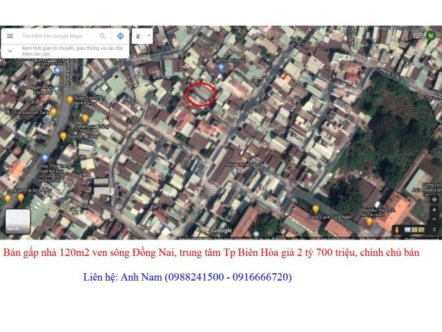 Bán gấp nhà 120m2 ven sông Đồng Nai, trung tâm Tp Biên Hòa giá 2 tỷ 700 triệu, chính chủ bán