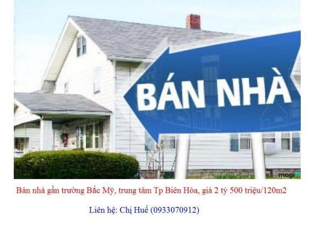 Giá đầu tư, nhà gần trường Bắc Mỹ, trung tâm Tp Biên Hòa, giá 2 tỷ 500 triệu/120m2, chính chủ
